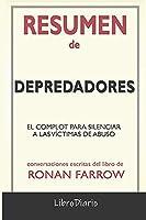 Resumen de Depredadores: El complot para silenciar a las víctimas de abuso de Ronan Farrow: Conversaciones Escritas