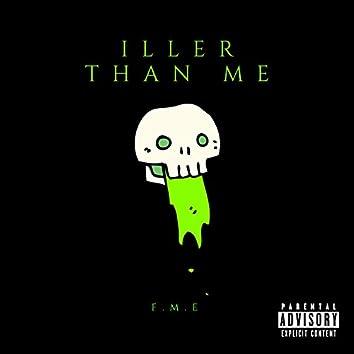 Iller Than Me