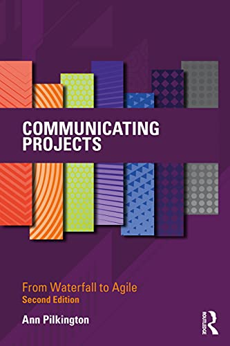 Communicating Projects: From Waterfall to Agile, 2nd Edition Front Cover