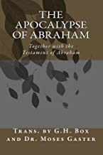 The Apocalypse of Abraham: Together with the Testament of Abraham