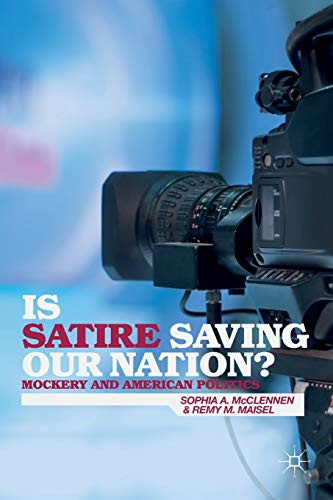 Is Satire Saving Our Nation?: Mockery and American Politics