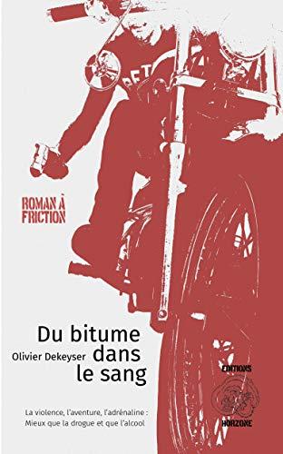 Du bitume dans le sang (French Edition)