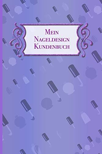 Mein Nageldesign Kundenbuch: Hochwertiges Notizbuch für Nageldesignerinnen und Salons