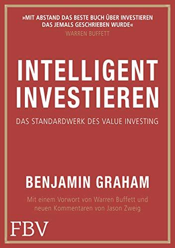 Intelligent Investieren: Benjamin Grahams Bestseller ist ein großartiger Investment-Ratgeber und der Klassiker zum Thema »Value Investing«.