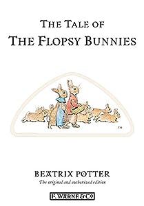 The Tale of The Flopsy Bunnies (Beatrix Potter Originals Book 10)