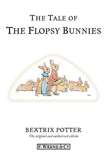 The Tale of The Flopsy Bunnies (Beatrix Potter Originals Book 10) (English Edition)