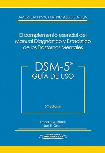 DSM-5. Guía de Uso. DSM-5 El Complemento Esencial del Manual Diagnóstico y Estadístico de los Trastornos Mentales