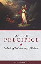 On the Precipice: Radicalized Faith in an Age of Collapse