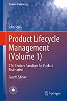 Product Lifecycle Management (Volume 1): 21st Century Paradigm for Product Realisation (Decision Engineering)