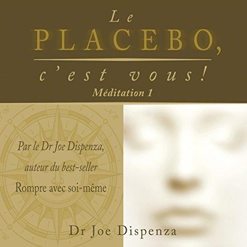 Le placebo, c'est vous ! Méditation 1 audiobook cover art