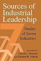 Sources of Industrial Leadership: Studies of Seven Industries