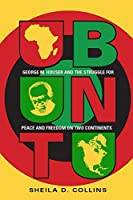 Ubuntu: George M. Houser and the Struggle for Peace and Freedom on Two Continents