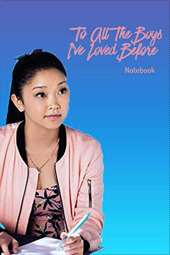 to all the boys i loved before Notebook 100 Pages, Lined paper white , 6 x 9 size, Soft Glossy Cover