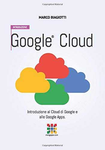 Google Cloud: Introduzione: Introduzione Al Cloud Di Google E Alle Google Apps.