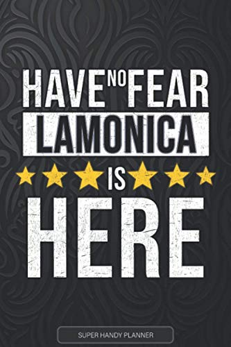 Lamonica: Have No Fear Lamonica Is Here - Custom Named Gift Planner, Calendar, Notebook & Journal For Lamonica