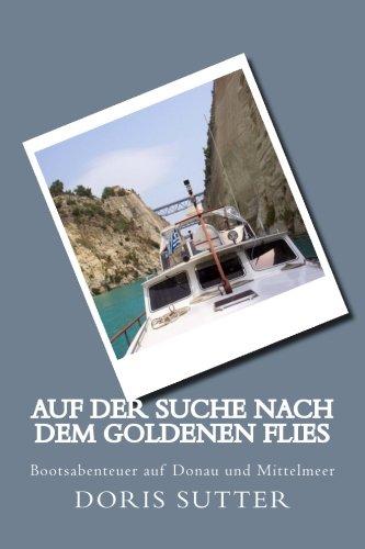 Auf der Suche nach dem Goldenen Flies: Bootsabenteuer auf Donau und Mittelmeer