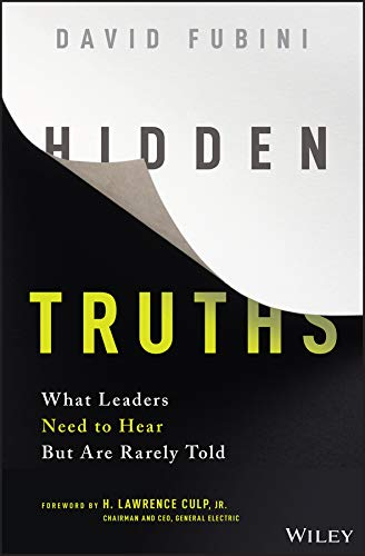 Hidden Truths: What Leaders Need to Hear But Are Rarely Told