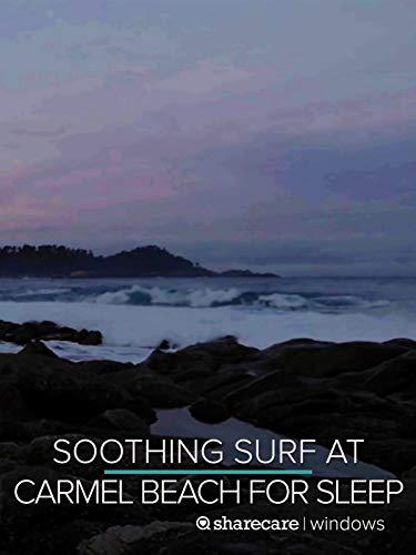Soothing Surf at Carmel Beach for Sleep