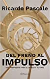 Del freno al impulso: Una propuesta para el Uruguay futuro (Fuera de colección)