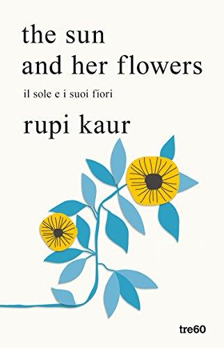 The sun and her flowers. Il sole e i suoi fiori (Narrativa TRE60)