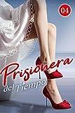 Prisionera del Tiempo 4: Te estaré esperando en el lugar de siempre (Spanish Edition)