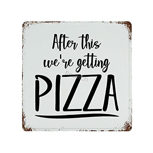 Pealrich - Targa in metallo con citazioni ispiratrici After This We're Getting Pizza, decorazione da parete retrò per casa, garage, camera dei bambini, ufficio, scuola, scuola materna, 25 x 25 cm
