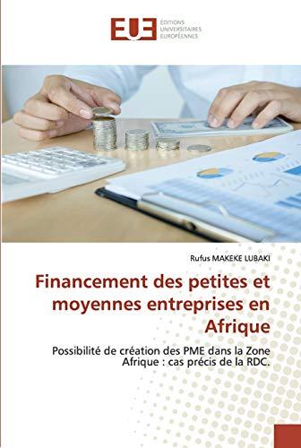 Financement des petites et moyennes entreprises en Afrique: Possibilité de création des PME dans la Zone Afrique : cas précis de la RDC.