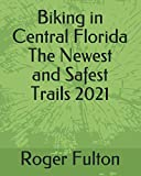 Biking in Central Florida The Newest and Safest Trails 2021