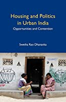 Housing and Politics in Urban India: Opportunities and Contention