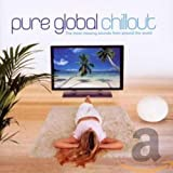 Pure Global Chillout: the Most Relaxing Sounds from Around the World