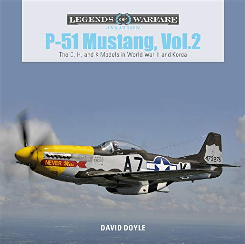 P-51 Mustang: The D, H, and K Models in World War II and Korea