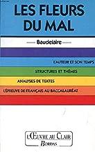 L'Oeuvre Au Clair: Baudelaire: Les Fleurs Du Mal (French Edition)