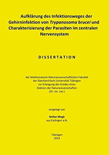 Aufklärung des Infektionsweges der Gehirninfektion von Trypanosoma brucei und Charakterisierung der Parasiten im zentralen Nervensystem