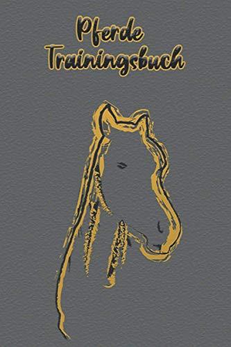 Pferde Trainingsbuch: Reitstunden Tagebuch: Sorgfältig gestalteter Inhalt für schnelle, individuelle Einträge von Reittraining und Informationen zu ... für Pferdehalter und Reitbeteiligung