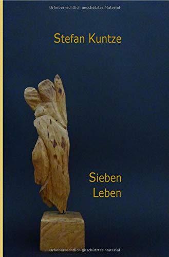 Sieben Leben: Szenen einer Biografie