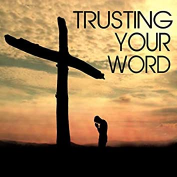 Trusting Your Word