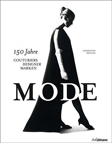Mode: 150 Jahre Couturiers, Designer, Marken