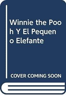 Winnie the Pooh Y El Pequeno Elefante (Spanish Edition)