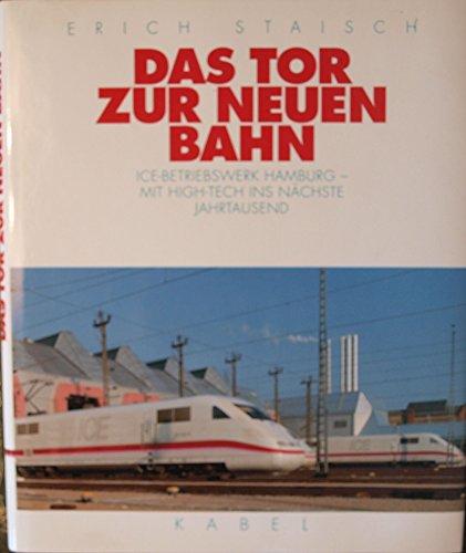 Das Tor zur neuen Bahn. ICE-Betriebswerk Hamburg - mit High-Tech ins nächste Jahrtausend