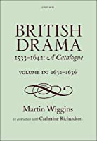 British Drama 1533-1642: A Catalogue: 1632-1636