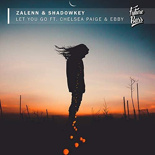 Zalenn, Shadowkey, Chelsea Paige & Ebby