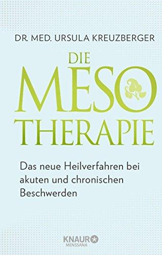Die Mesotherapie: Das neue Heilverfahren bei akuten und chronischen Beschwerden