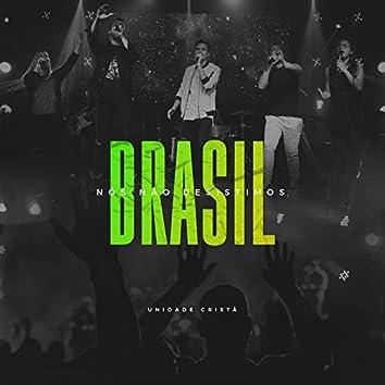 Brasil, Nós Não Desistimos (Ao Vivo)