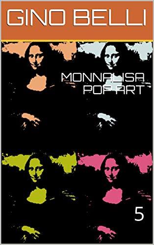 MONNALISA POP ART : 5 (Italian Edition)