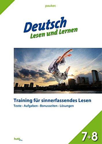 Pauker. Die Lernhilfen / Deutsch - Lesen und Lernen, Klasse 7+8: Training für sinnerfassendes Lesen