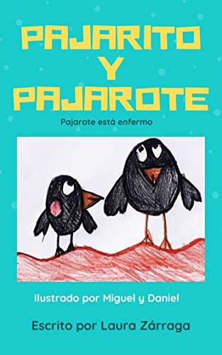 Pajarito y Pajarote: Pajarote está enfermo.