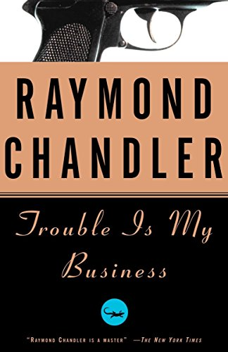 Trouble Is My Business (A Philip Marlowe Novel, Band 8)