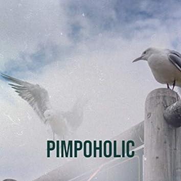 Pimpoholic