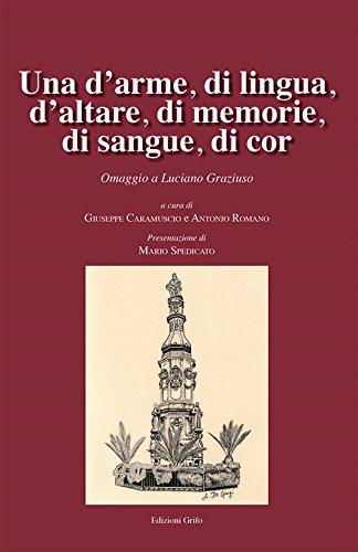 Una d'arme, di lingua, d'altare, di memorie, di sangue, di cor. Omaggo a Luciano Graziuso (Quaderni de l'Idomeneo)