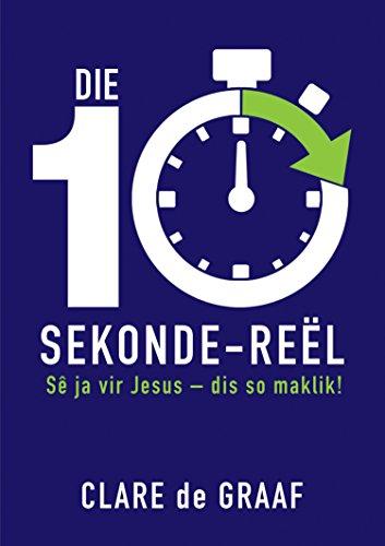 Die 10 sekonde-reel (eBoek): Se ja vir Jesus – dis so maklik! (Afrikaans Edition)
